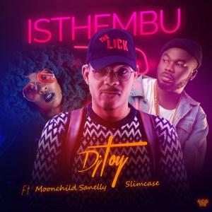 DJ Toy - Isthembu ft. Moonchild x Slimcase